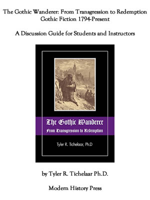 The Gothic Wanderer: From Transgression to Redemption, Gothic Literature from 1794—present by Tyler R. Tichelaar, Ph.D.